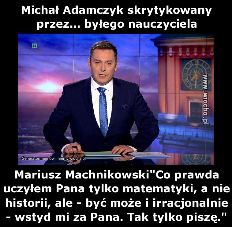 Uczył dziennikarza TVP Michała Adamczyka