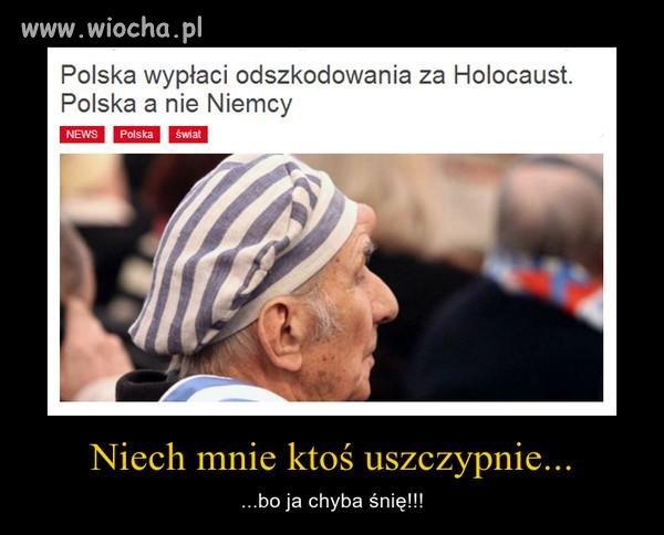 W świat pójdzie news, że Polacy płacą za holocaust