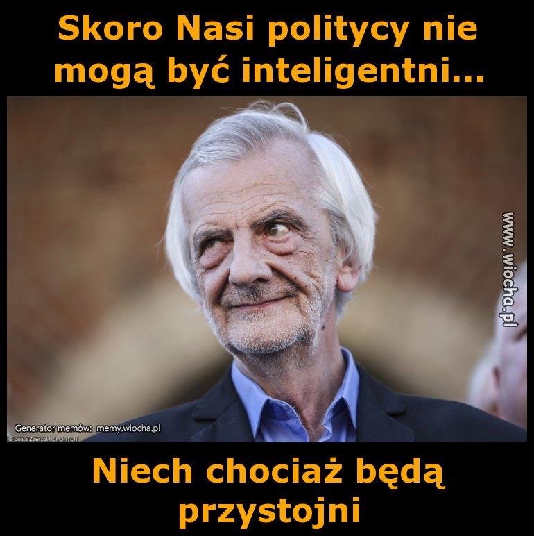 Skoro Nasi politycy nie mogą być inteligentni...