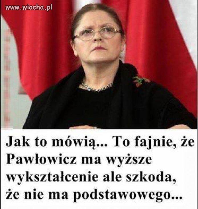 Gdy rozum śpi, pojawia się Pawłowicz.