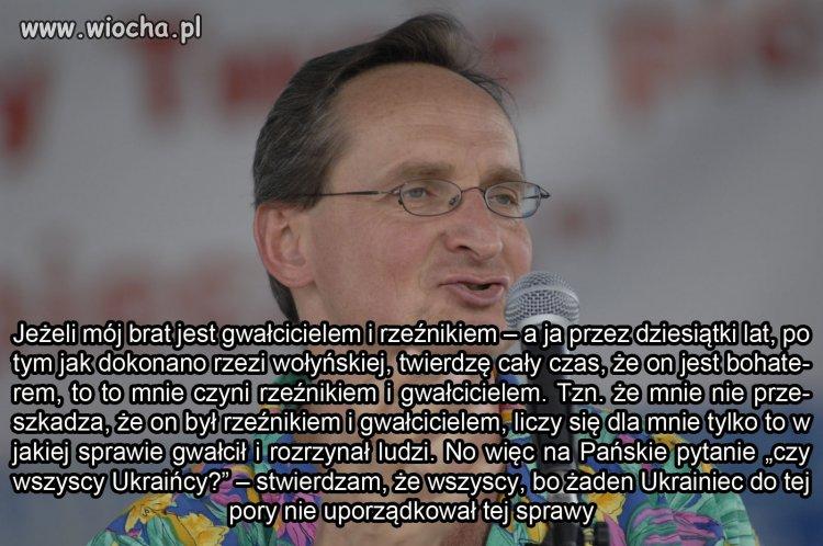 Jeden, który się nie boi mówić prawdy o Ukraińcach