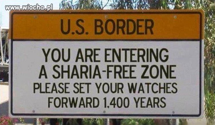 Wchodzisz do strefy wolnej od islamskiego prawa.