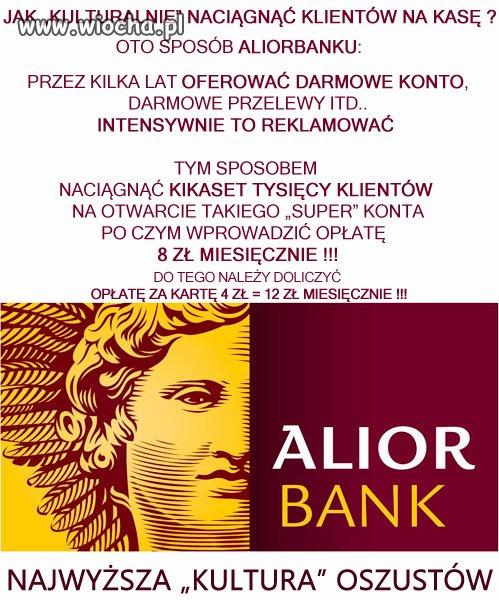 Jak AliorBank zacz�� doi� kas� z klient�w..