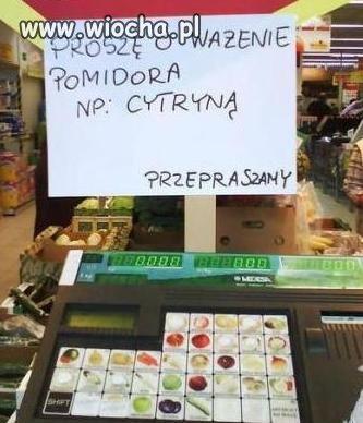 Proszę o ważenie pomidora np. cytryną..