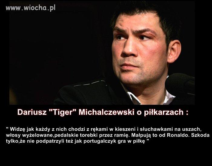 Dariusz Michalczewski o piłkarzach...