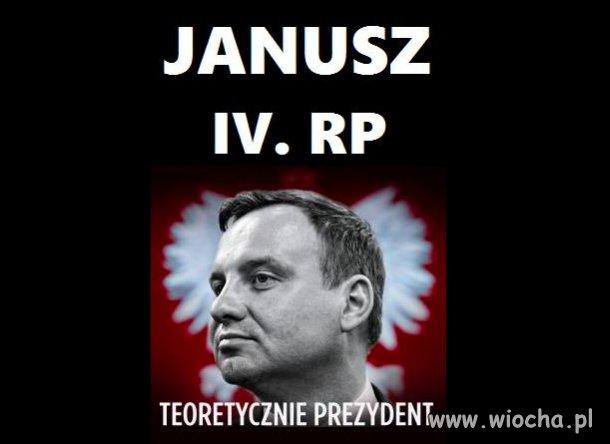 Janusz IV RP - Teoretycznie Prezydent