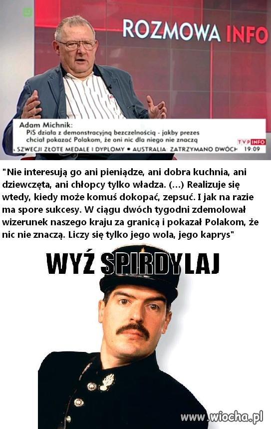 Michnik taki przejęty losem Polski ...