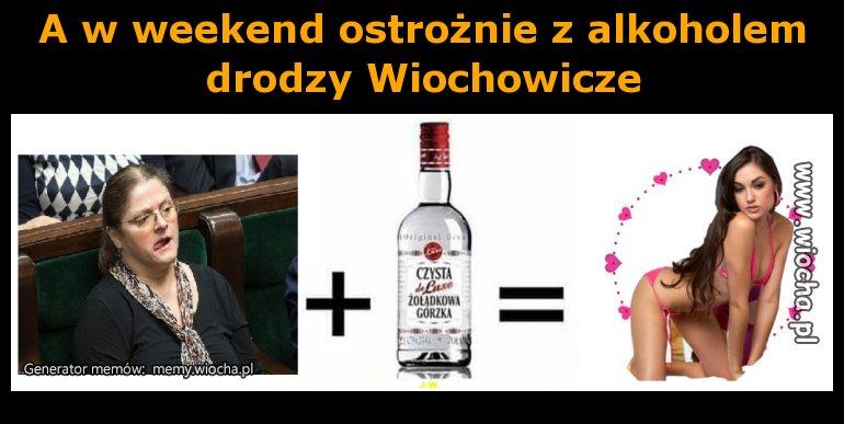 A w weekend ostrożnie z alkoholem drodzy