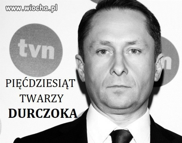 50 twarzy Durczoka