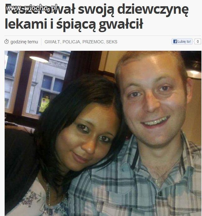 Faszerował swoją dziewczynę lekami i gwałcił...