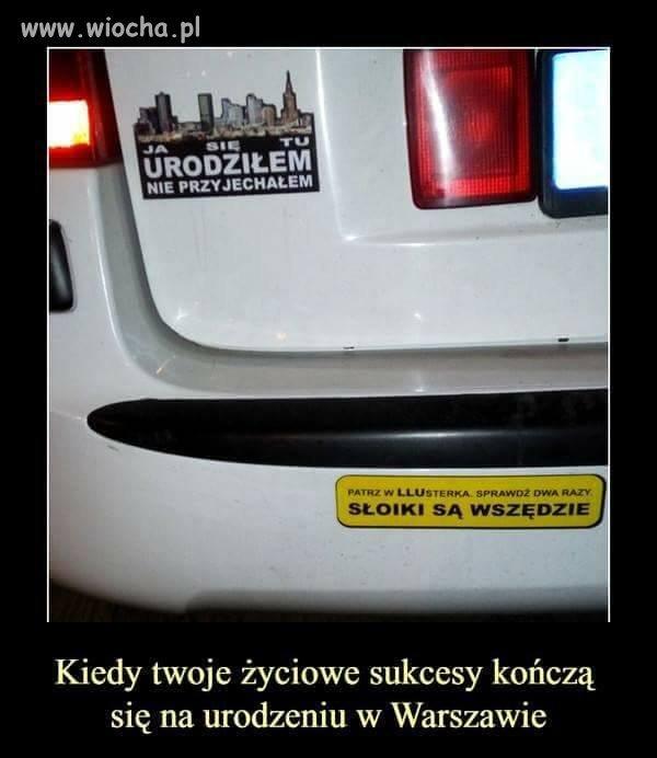 Sam urodziłem się i mieszkam w Warszawie.