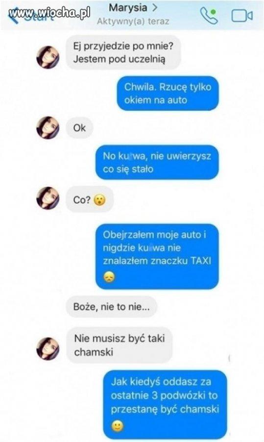 Taksówkę sobie znalazła...