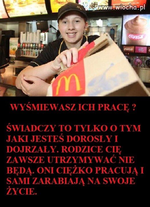 Pracownik McDonalds, jaki jest sens wyśmiewania