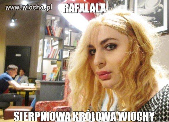 """Rafalala - """"Sierpniowa królowa wiochy"""""""