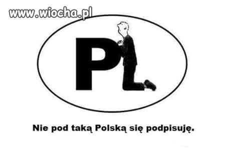 Nie pod taką Polską się podpisuję.
