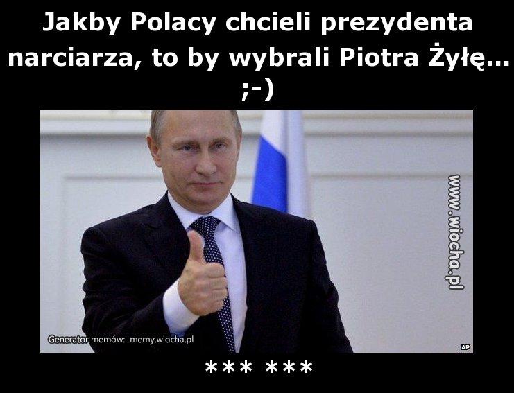 Jakby Polacy chcieli prezydenta narciarza, to by