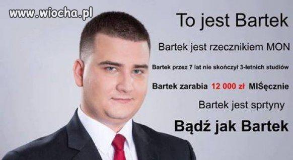 Taki Bartek jeden ...