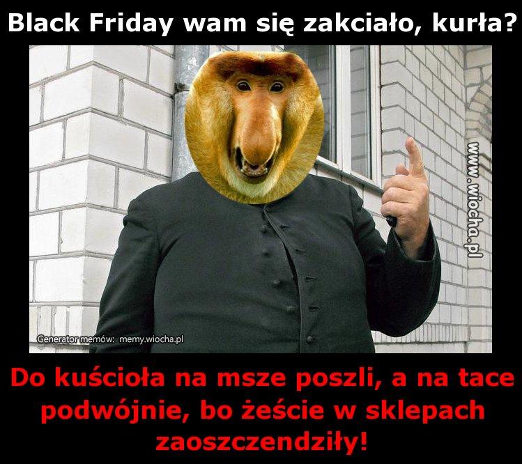 Black Friday wam się zakciało, kurła?