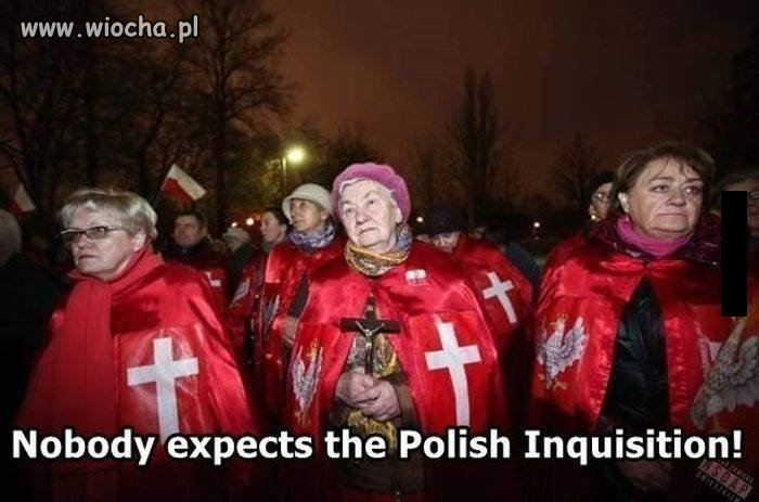 Nobody expects the Polish Inquisition