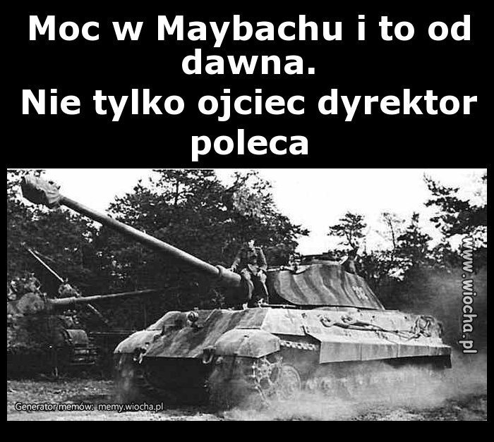 Moc w Maybachu i to od dawna.