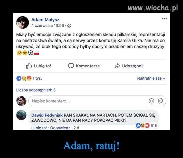 Adam, ratuj!