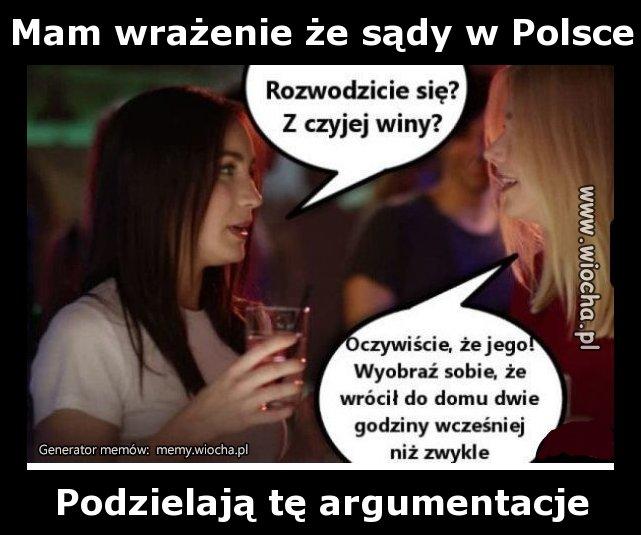 Mam wrażenie że sądy w Polsce