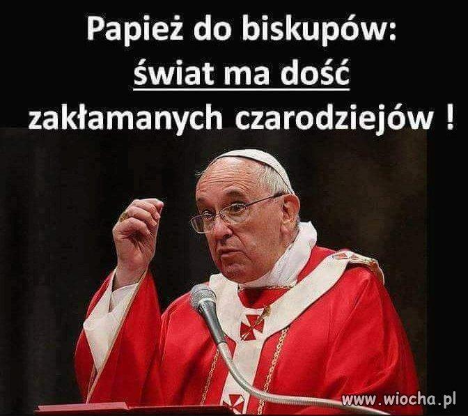 Papież jak coś powie to ponoć dogmat