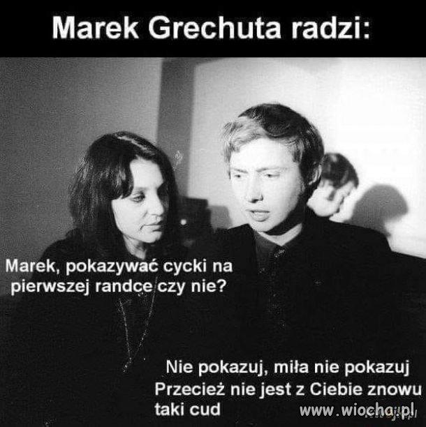 Marek Grechuta radzi: