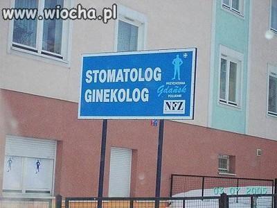 Stomatolog, Ginekolog w jednym.