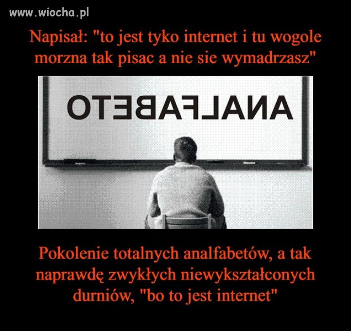 """Bo to jest internet"""